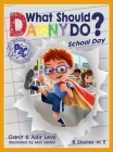 What Should Danny Do? School Day Cover Image