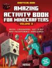 Amazing Activity Book For Minecrafters: Puzzles, Mazes, Dot-To-Dot, Spot The Difference, Crosswords, Maths, Word Search And More (Unofficial Book) Cover Image