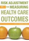 Risk Adjustment for Measuring Health Care Outcomes, Fourth Edition Cover Image