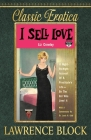 I Sell Love: A Night-by-Night Account of a Prostitute's Life-By the Girl Who Lived It (Classic Erotica #17) Cover Image