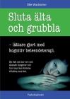 Sluta älta och grubbla: lättare gjort med kognitiv beteendeterapi Cover Image