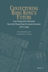 Conjecturing Hong Kong's Future: Lam Hang-Chi's Editorials from the Hong Kong Economic Journal, 1975-1984 Cover Image