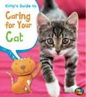 Kitty's Guide to Caring for Your Cat (Heinemann First Library: Pets' Guides) Cover Image