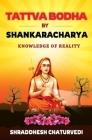 Tattva Bodha By Shankaracharya: Knowledge of Reality Cover Image