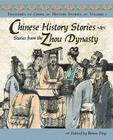 Chinese History Stories: Stories from the Zhou Dynasty, 1122-221 BC (Treasures of China #1) Cover Image