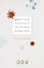 Writing Science in Plain English (Chicago Guides to Writing, Editing, and Publishing) Cover Image