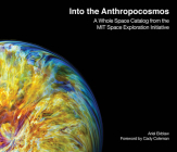 Into the Anthropocosmos: A Whole Space Catalog from the MIT Space Exploration Initiative Cover Image