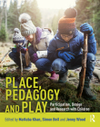 Place, Pedagogy and Play: Participation, Design and Research with Children Cover Image