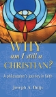 Why Am I Still a Christian?: A Philosopher's Journey in Faith Cover Image