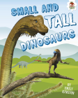 Small and Tall Dinosaurs Cover Image