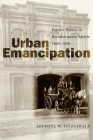 Urban Emancipation: Popular Politics in Reconstruction Mobile, 1860--1890 (Southern Biography) Cover Image