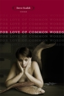 For Love of Common Words: Poems (Southern Messenger Poets) Cover Image