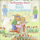 The Berenstain Bears and the Bad Influence (Berenstain Bears (8x8)) Cover Image