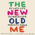 The New Old Me Lib/E: My Late-Life Reinvention Cover Image