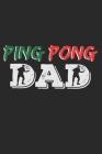 Ping Pong Dad: A5 Notizbuch, 120 Seiten liniert, Vater Väter Papa Tischtennis Tischtennisspieler Tischtennisverein Verein Tisch Tenni Cover Image