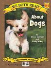 About Dogs (We Both Read - Level K-1 (Cloth)) Cover Image