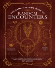 The Game Master's Book of Random Encounters: 500+ customizable maps, tables and story hooks to create 5th edition adventures on demand (The Game Master Series) Cover Image