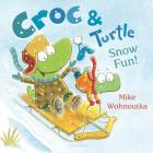 Croc & Turtle: Snow Fun! Cover Image