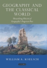 Geography and the Classical World: Unearthing Historical Geography's Forgotten Past Cover Image