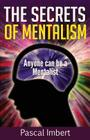 The Secrets of Mentalism: Anyone can be a Mentalist Cover Image