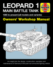 Leopard 1 Main Battle Tank Owners' Workshop Manual: 1965 to present (all models and variants) - An insight into the design, construction, operation and maintenance of Germany's first post-war armoured fighting vehicle Cover Image