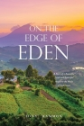 On the Edge of Eden: A Story of a Beautiful Land and Beautiful People in the Midst of Brokenness Cover Image