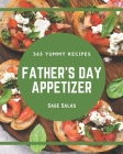 365 Yummy Father's Day Appetizer Recipes: Yummy Father's Day Appetizer Cookbook - Where Passion for Cooking Begins Cover Image