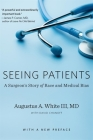 Seeing Patients: A Surgeon's Story of Race and Medical Bias, with a New Preface Cover Image
