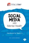 Social Media and Mental Health: Handbook for Teens (Pulling the Trigger) Cover Image