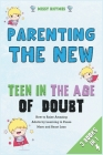 Parenting the New Teen in the Age of Doubt [3 in 1]: How to Raise Amazing Adults by Learning to Pause More and React Less Cover Image