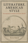 Literature, American Style: The Originality of Imitation in the Early Republic Cover Image