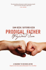 Prodigal Father Wayward Son: A Roadmap to Reconciliation Cover Image
