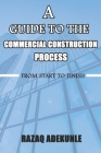 A Guide to The Commercial Construction Process: From Start to Finish Cover Image