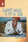 Shaping Words to Fit the Soul: The Southern Ritual Grounds of Afro-Modernism Cover Image