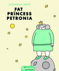Fat Princess Petronia (Life) Cover Image