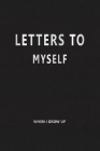 Letters to Myself (When I Grow Up): My Precious Memories --- Letters to My Future Self Cover Image