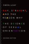Gay, Straight, and the Reason Why: The Science of Sexual Orientation Cover Image