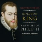 Imprudent King: A New Life of Philip II Cover Image