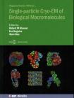 Single-particle Cryo-EM of Biological Macromolecules Cover Image