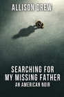 Searching for my Missing Father: An American Noir Cover Image