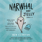 Narwhal and Jelly Books 1-5: Narwhal: Unicorn of the Sea; Super Narwhal and Jelly Jolt; and more! (A Narwhal and Jelly Book) Cover Image