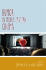 Humor in Middle Eastern Cinema (Contemporary Approaches to Film and Media) Cover Image