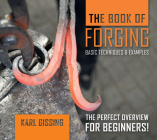 The Book of Forging: Basic Techniques & Examples Cover Image