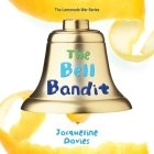 The Bell Bandit (The Lemonade War Series #3) Cover Image
