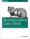 Bioinformatics Data Skills: Reproducible and Robust Research with Open Source Tools Cover Image