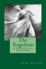 The Tragedians: A Theatrical Romance Cover Image