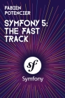 Symfony 5: The Fast Track Cover Image