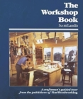 The Workshop Book: A Craftsman's Guided Tour from the Pub of Fww (Craftsman's Guide to) Cover Image