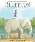 Bluffton: My Summers with Buster Keaton Cover Image