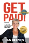 Get Paid!: 5 Steps to Getting Your Invoices Paid on Time, Every Time Cover Image